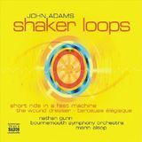 John Adams: Shaker Loops; The Wound-Dresser; Short Ride in a Fast Machine [CD]