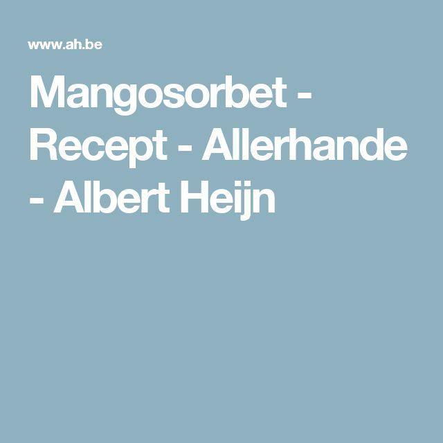 Mangosorbet - Recept - Allerhande - Albert Heijn