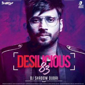 Desilicious 83 Songs Dj Shadow Dubai