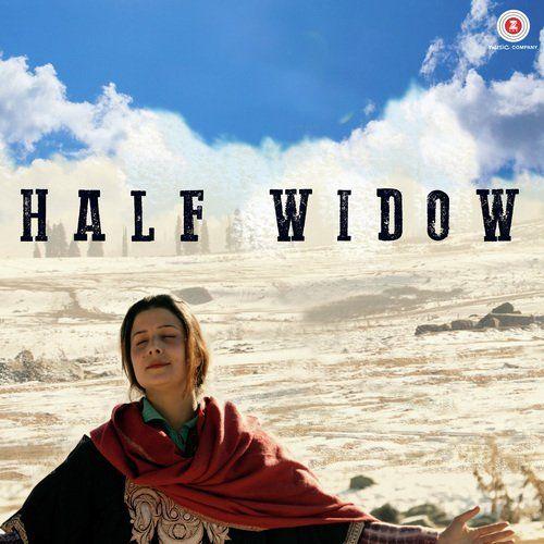 Half Widow (2018) Mp3 Songs, Half Widow (2018) Mp3 Songs, Half Widow (2018) Listen Online, Half Widow (2018) Hindi Movie Songs, 128 kbps, 320kbps, Audio Songs, Hindi Songs
