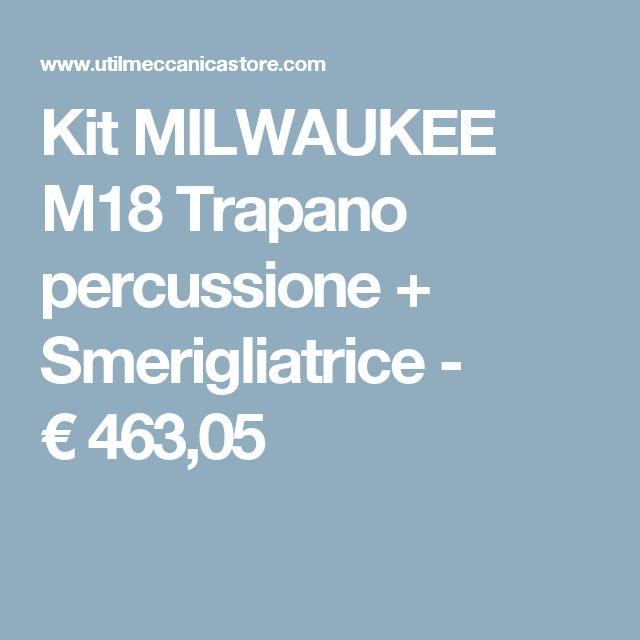 Kit MILWAUKEE M18 Trapano percussione + Smerigliatrice - €463,05