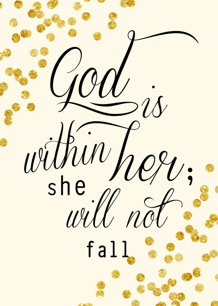 Best 25+ Psalm 46 5 ideas on Pinterest | Bible quotes, God is within her she will not fail and ...