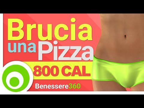 Esercizi per Bruciare le Calorie di una Pizza - Allenamento 800 Calorie per Dimagrire - YouTube