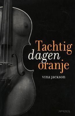 Tachtig dagen oranje - Vina Jackson