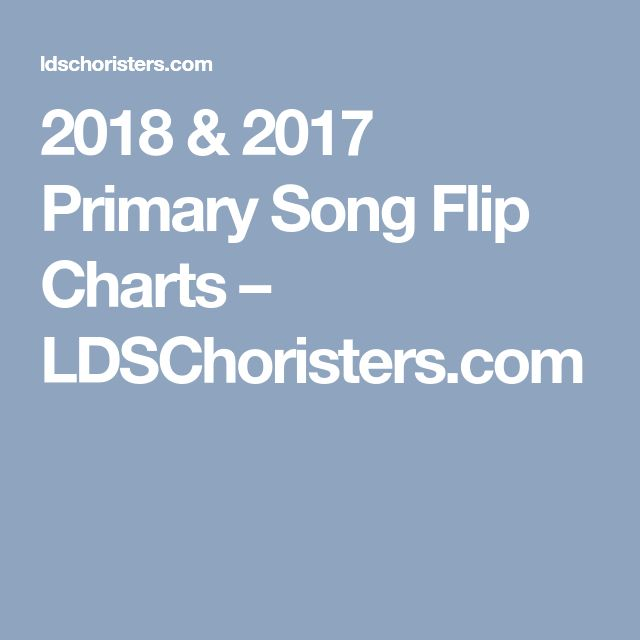 2018 & 2017 Primary Song Flip Charts – LDSChoristers.com