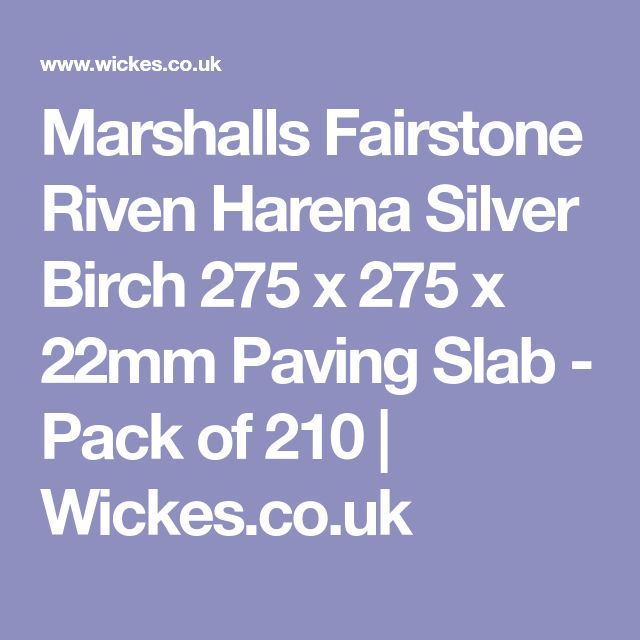 Marshalls Fairstone Riven Harena Silver Birch 275 x 275 x 22mm Paving Slab - Pack of 210 | Wickes.co.uk