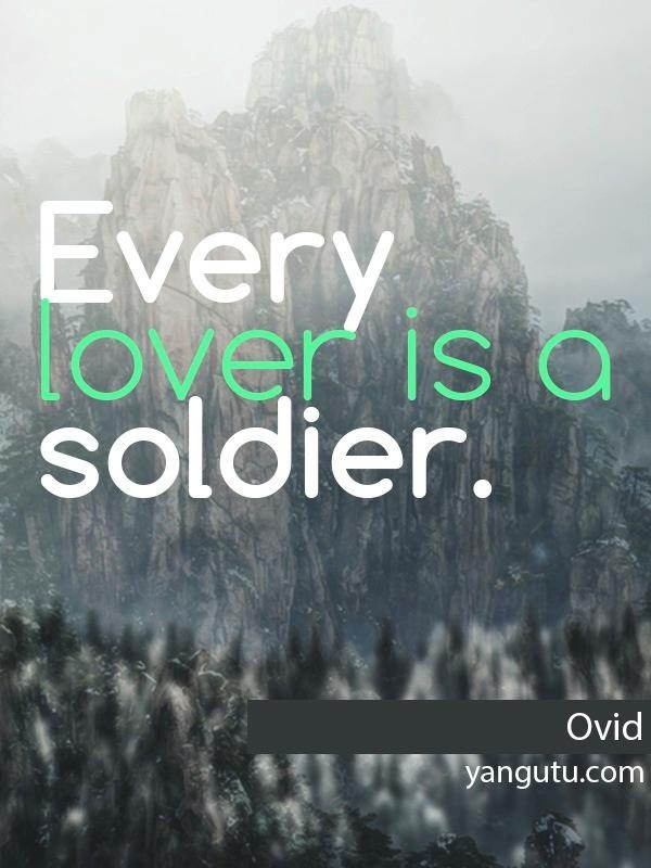 Every lover is a soldier, ~ Ovid <3 Love Sayings #quotes, #love, #sayings, https://apps.facebook.com/yangutu