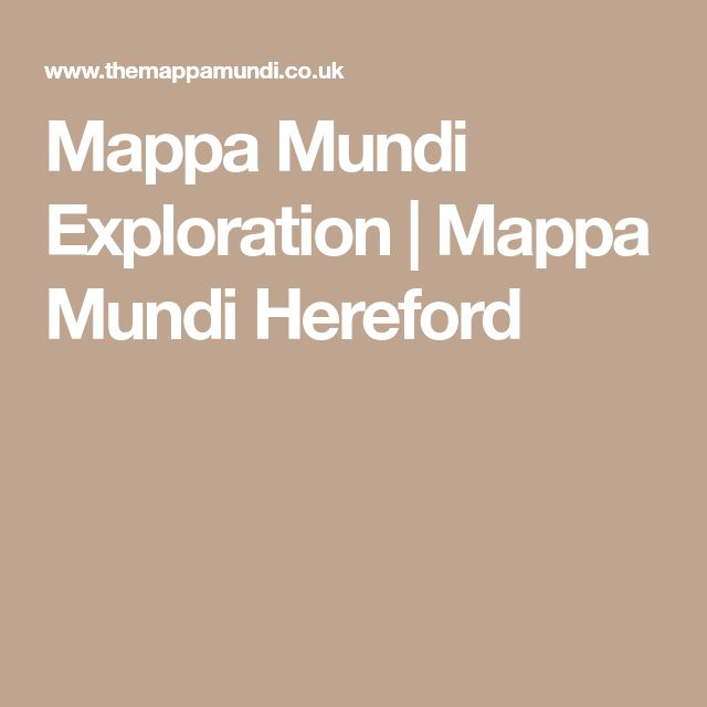 Mappa Mundi Exploration | Mappa Mundi Hereford