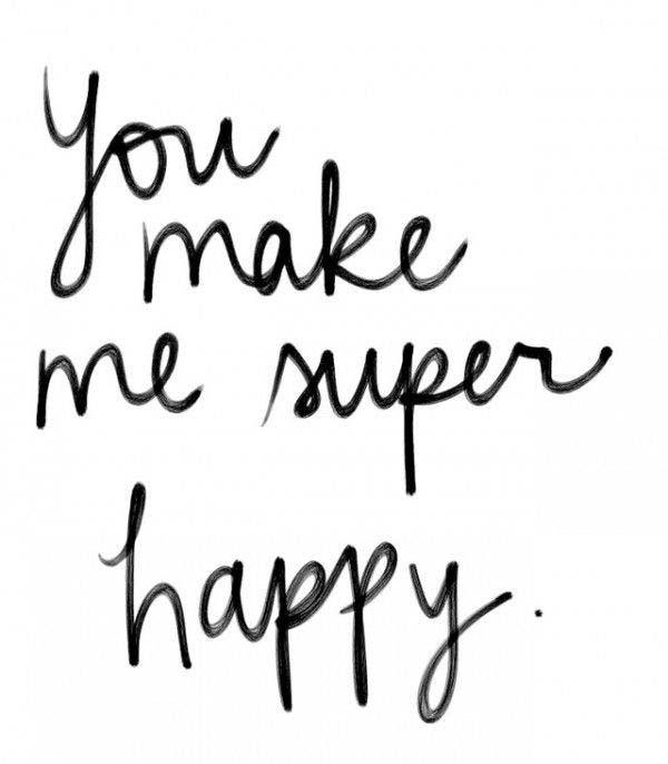 You make me super happy//
