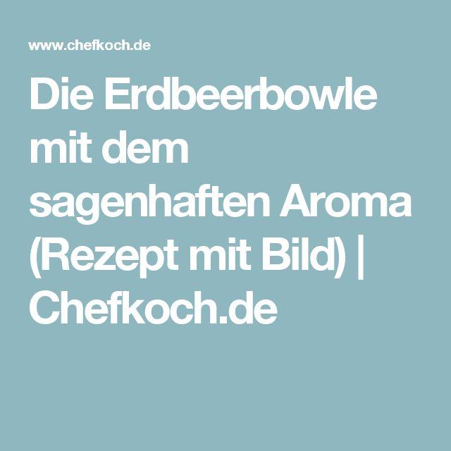 Die Erdbeerbowle mit dem sagenhaften Aroma (Rezept mit Bild) | Chefkoch.de