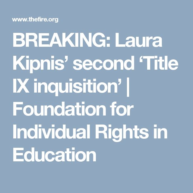 BREAKING: Laura Kipnis' second 'Title IX inquisition' | Foundation for Individual Rights in Education