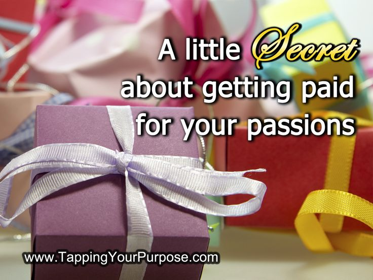 A little secret about getting paid for your passions (almost nobody shares) | Tapping your Purpose