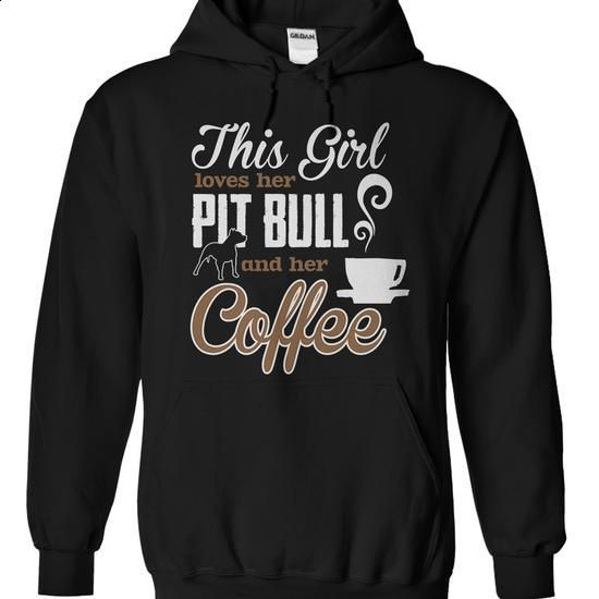 This Girl Loves her Pit Bull and her Coffee - #graphic tee #sport shirts. PURCHASE NOW => https://www.sunfrog.com/Pets/This-Girl-Loves-her-Pit-Bull-and-her-Coffee-Black-Hoodie.html?60505