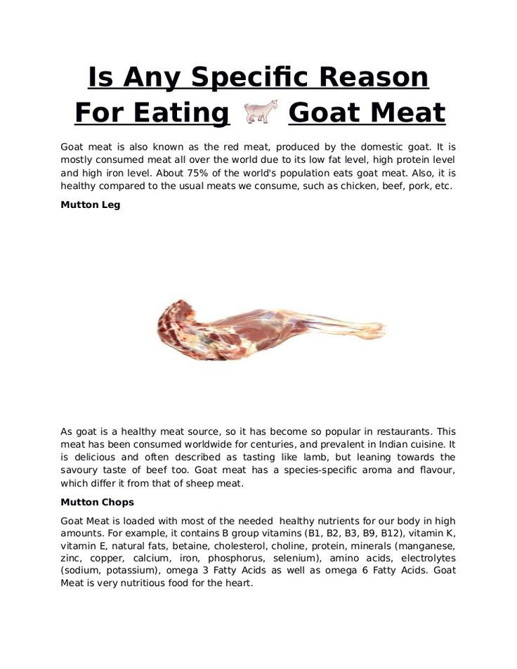 Cooking goat meat can be more of a challenge because of its low fat content. Always cook goat meat slowly as well as at low temperatures to prevent