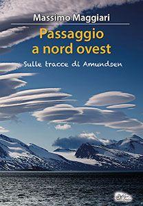 """""""Passaggio a nord ovest"""", Alpine Studio editore- Maggiari approda a Gjøa Haven, un insediamento #Inuit del #Nunavut in #Canada, vicino al #CircoloPolareArtico. Nel gelo incontrerà Paul Ikuallaq, il nipote di Roald Amundsen, l'intrepido norvegese, esploratore dei poli. Un viaggio avventuroso lungo le rotte dell' #Artico scandito da #prosa e #poesia"""