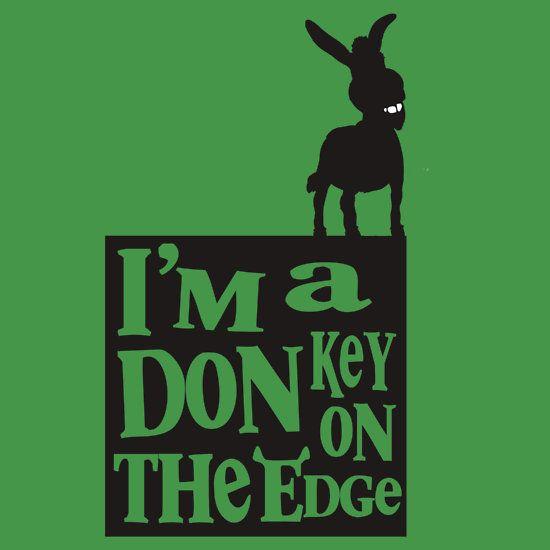 Best Shrek Quotes: I'M A DONKEY ON THE EDGE!!!!