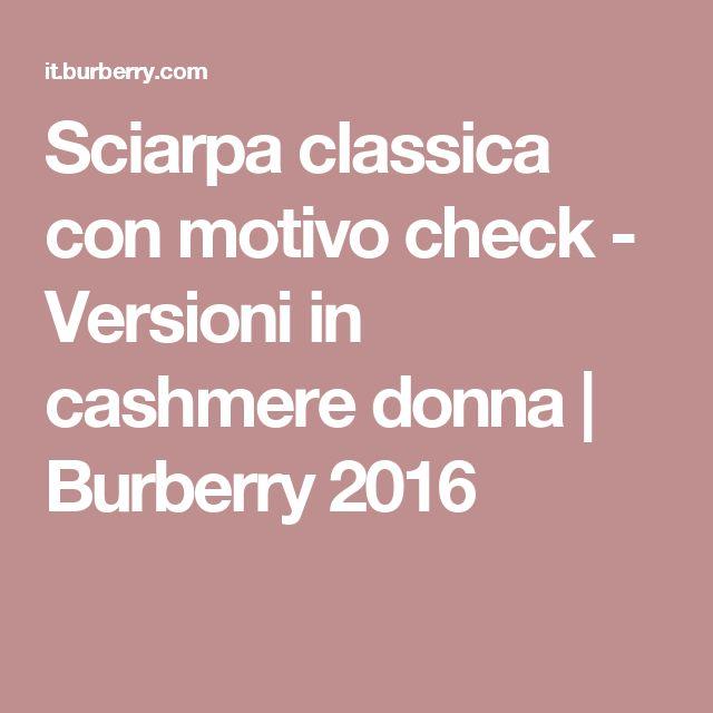 Sciarpa classica con motivo check - Versioni in cashmere donna | Burberry 2016