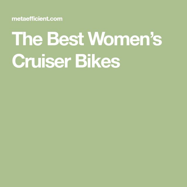 The Best Women's Cruiser Bikes
