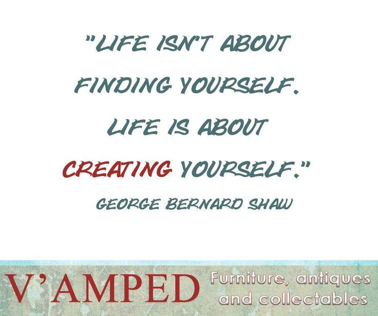 """Life isn't about finding yourself. Life is about creating yourself."" —George Bernard Shaw #VampedFurniture #SundayMotivation"