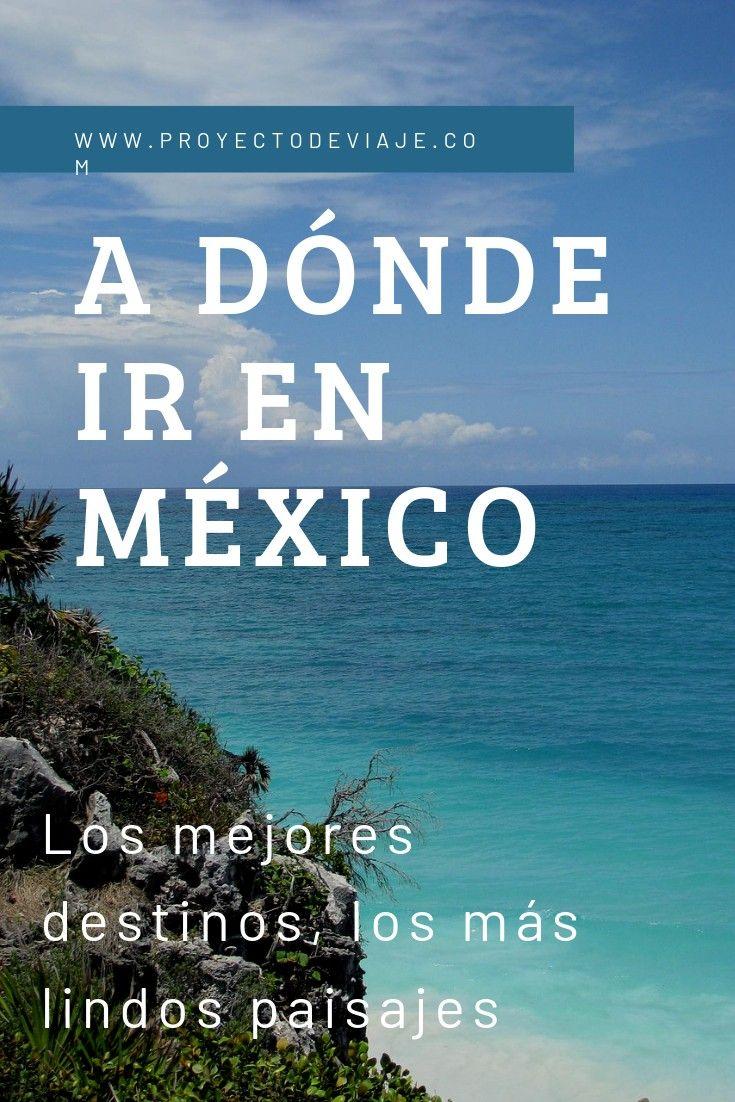 México 13 Lugares Para Visitar Proyecto De Viaje Turismo En Mexico Viajes En Mexico Lugares Magicos De Mexico