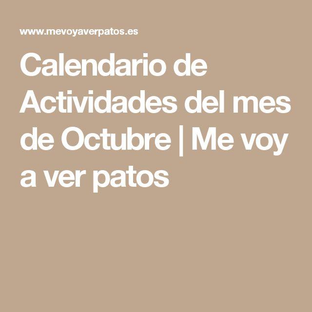 Calendario de Actividades del mes de Octubre | Me voy a ver patos