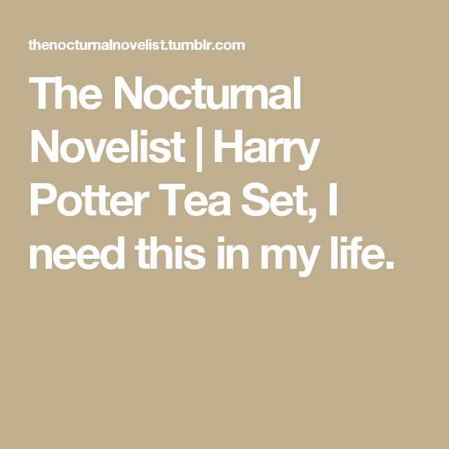 The Nocturnal Novelist | Harry Potter Tea Set, I need this in my life.