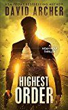 Highest Order - An Action Thriller Novel (A Noah Wolf Novel Thriller Action Mystery Book 10) by David Archer (Author) #Kindle US #NewRelease #Mystery #Thriller #Suspense #eBook #ad