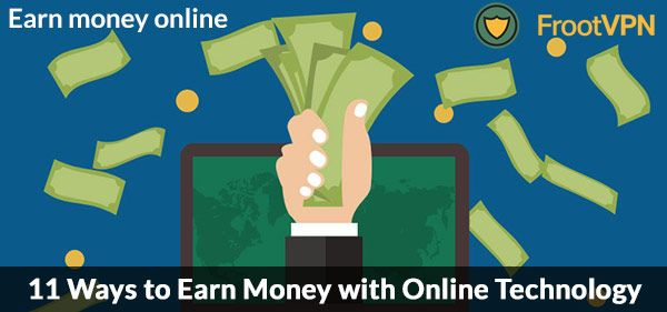 11 Ways to Earn Money with Online Technology