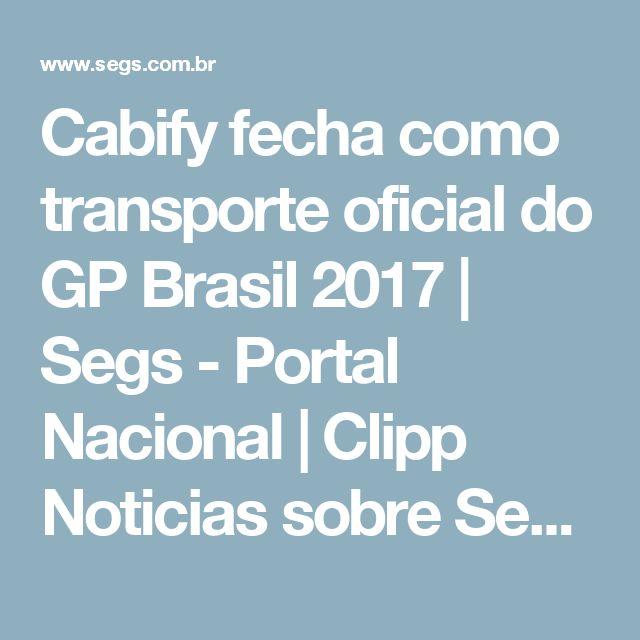 Cabify fecha como transporte oficial do GP Brasil 2017 | Segs - Portal Nacional | Clipp Noticias sobre Seguros | Saúde