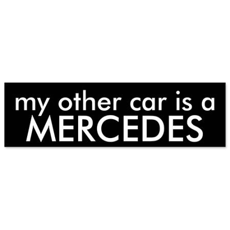 Car Bumper Sticker - Mercedes My Other Car Is A