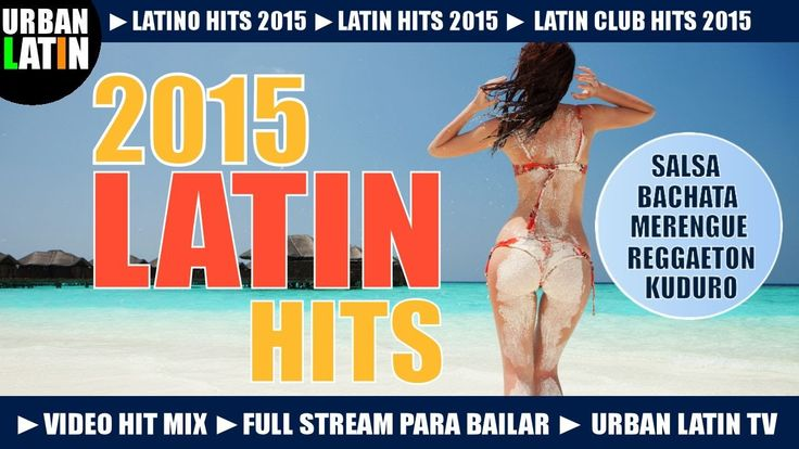 LATIN HITS 2015 ► LATINO DANCE CLUB HITS ► VIDEO HIT MIX ► MERENGUE REGG...