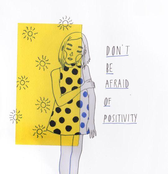 Não tenha medo de positividade