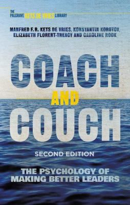 """Kets de Vries, Manfred F. R. """"Coach and couch : the psychology of making better leaders"""". Palgrave Macmillan. [2016] 12.40-KET IESE Library Barcelona"""