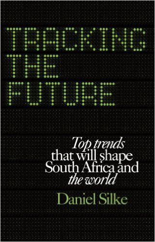 Amazon.com: Tracking the future: Top trends that will shape South Africa and the world eBook: Daniel Silke: Kindle Store