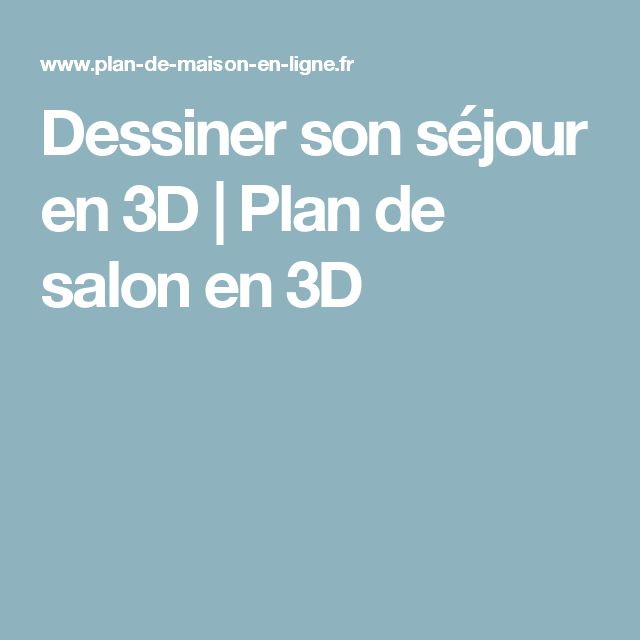 Dessiner son séjour en 3D Plan de salon en 3D Astuces - dessiner son plan de maison