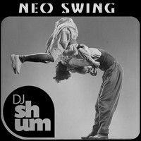 DJ Shum - Neo Swing by mixlr.com/djshum on SoundCloud