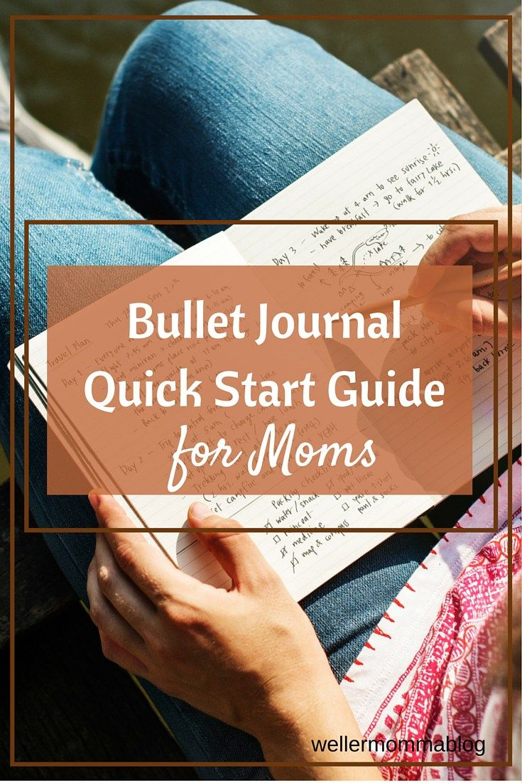 Bullet Journal for Moms: organize your life and make your bullet journal or planner work for you and your family. You don't have time to spare--use this guide and get your brain on paper.