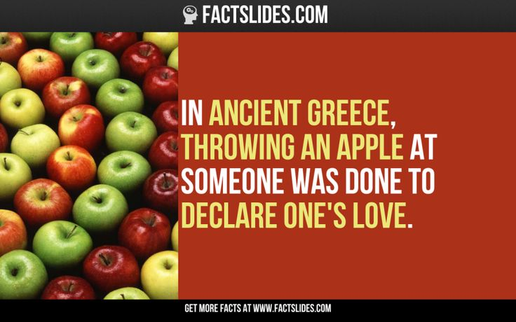 In ancient Greece, throwing an apple at someone was done to declare one's love.