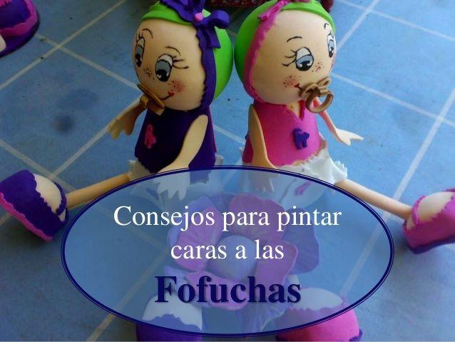 Consejos para pintar caras a las Fofuchas by Caridad Yáñez Barrio via slideshare