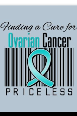 Ovarian Cancer Awareness ~ FINDING A CURE FOR OVARIAN CANCER PRICELESS
