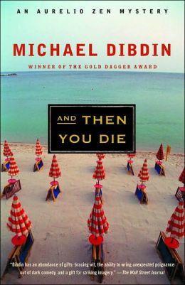And Then You Die by Michael Dibdin (Aurelio Zen Series #8)