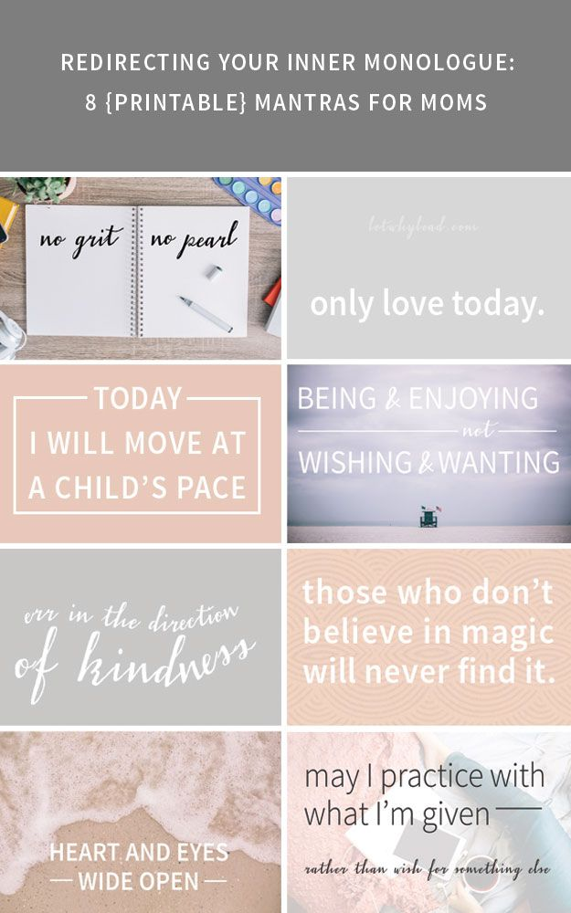 8 Printable Mantras for Moms—to help you develop a kinder inner voice and live more wholeheartedly every day.