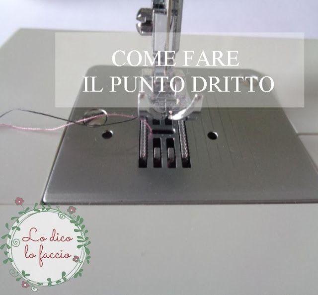 Come cucire a macchina il punto dritto [tutorial] | Lo Dico, lo Faccio | Bloglovin'