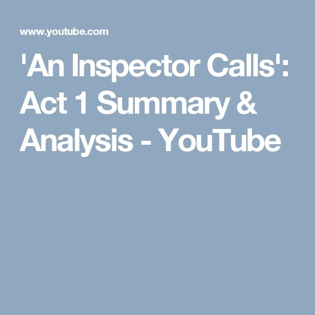 'An Inspector Calls': Act 1 Summary & Analysis - YouTube