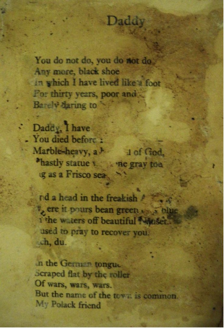 """Daddy"" by Sylvia Plath  Ive had this memorized for years. Its my favorite Sylvia Plath poem."
