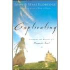 Faszinierend: Das Geheimnis der Seele einer Frau enthüllen, überarbeitet und erweitert – Books Worth Reading