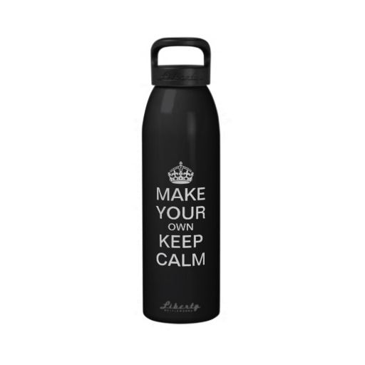 Make Your Own Keep Calm and Carry On Water Bottle
