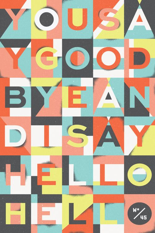 No. 45 / Eight Hour Day graphic design type color hello good