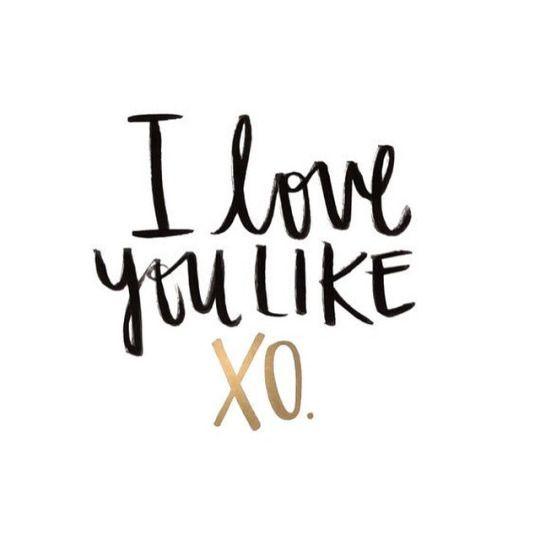 I love you like XO  Beyoncé