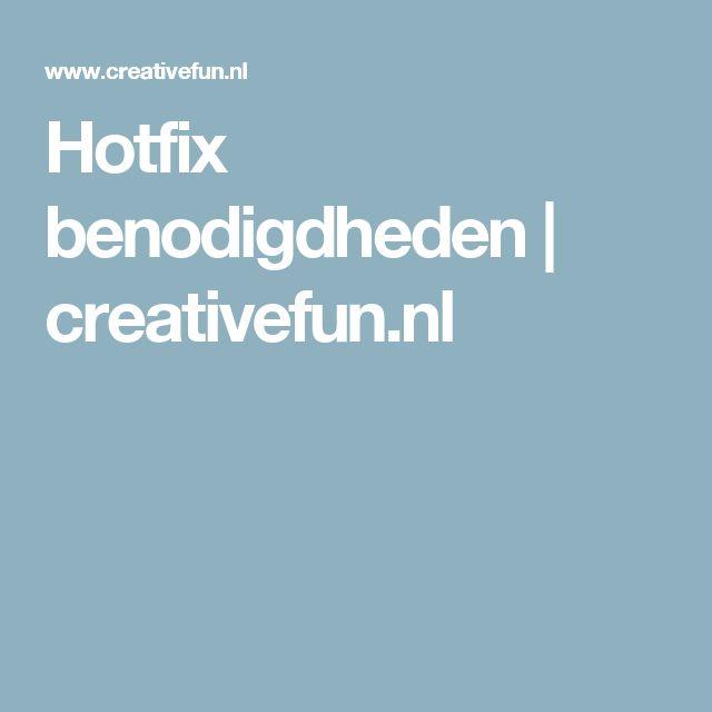 Hotfix benodigdheden | creativefun.nl